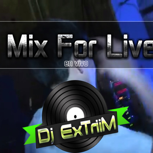 Dj ExTriiM - Mix For Live - Dj ExTriiM ***FREE DOWNLOAD = BUY ***