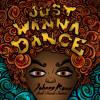 Just Wanna Dance (Original Mix)