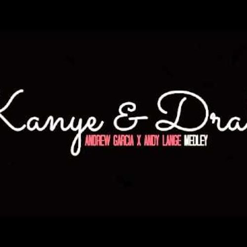 Andrew Garcia - Drake & Kanye Medley