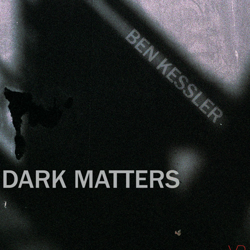 VODERcast .027 - Ben Kessler - Dark Matters