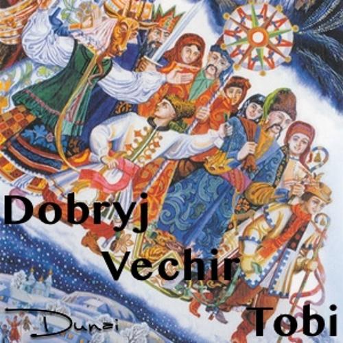 Dobryj Vechir Tobi - Добрий Вечір Тобі