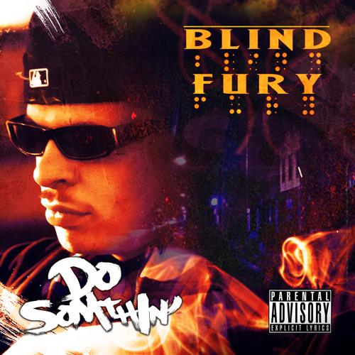 Blind Fury - Do Somthin [Explicit]