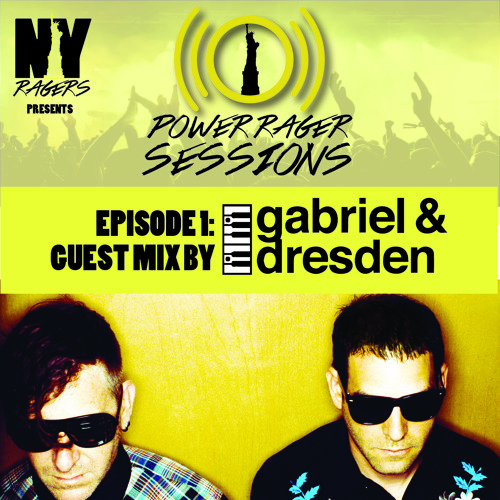 Power Rager Sessions [Episode 001] GABRIEL & DRESDEN Guest Mix