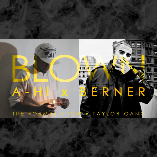 Blown ft. Berner [Taylor Gang] (Prod. by ChexMex)