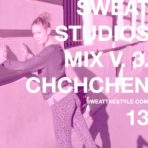 Sweat The Mix V.3 / ChChChen