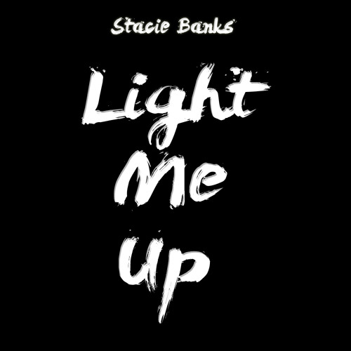 Stacie Banks ~ Light Me Up