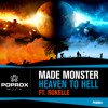 Made Monster - Heaven To Hell Ft. Rokelle {Beatport top 100}
