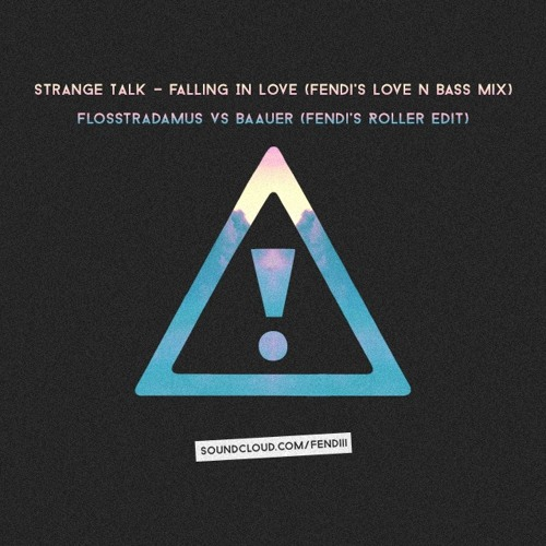 Strange Talk - Falling In Love (Fendi's Love N Bass Mix) [FREE DOWNLOAD]