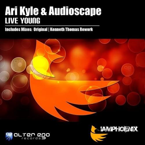 Ari Kyle & Audioscape - Live Young