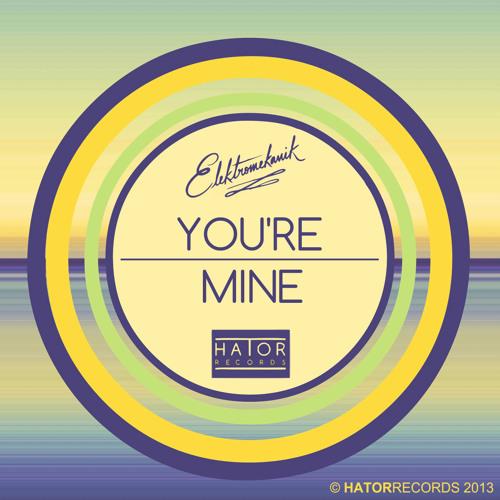 Elektromekanik - You're Mine (Stephane Deschezeaux Remix) HatorRecords[OUT NOW]