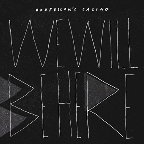 Oddfellows Casino 'We Will Be Here' (Zoon van snooK Remix)