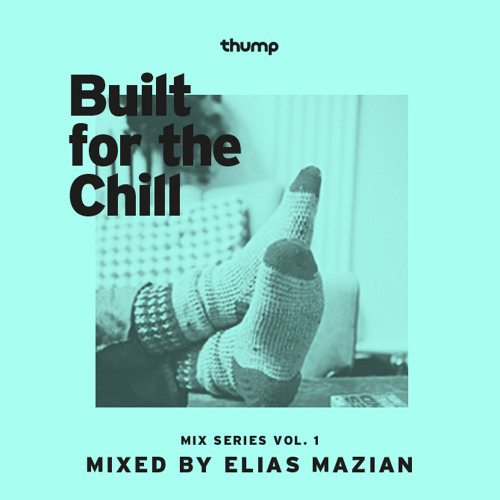 Built for the Chill Vol. 1 - Elias Mazian