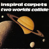 Inspiral Carpets - Two Worlds Collide (The Twelve Inch Mix)