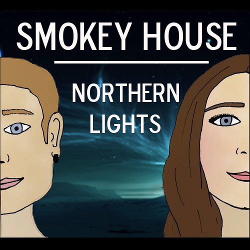 Northern Lights - Smokey House