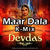Maar Dala Remix (K-Mix)