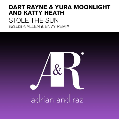 Dart Rayne & Yura Moonlight & Katty Heath - Stole The Sun (Allen & Envy Remix)