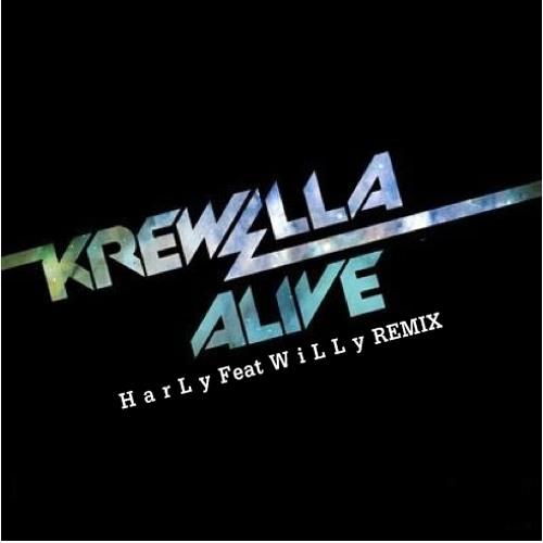 Krewella - Alive ( H a r L y Feat W i L L y Remix )