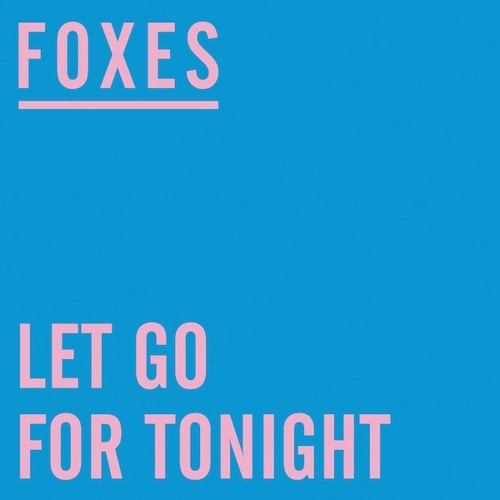 Foxes - Let go for Tonight (Kat Krazy Extended Mix)