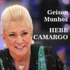 Geison Munhoz - Hebe Camargo