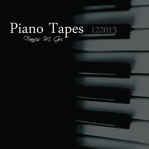 "Francis M. Gri ""Piano Tapes"" - 122013-2"