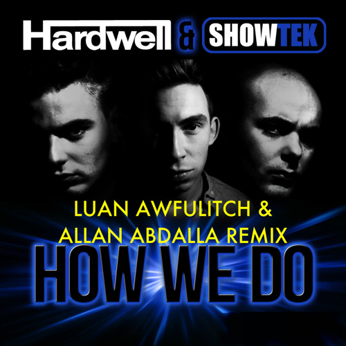 H & S - H.o.w W.e D.o (Luan Awfulitch & Allan Abdalla Remix) [FREE DOWNLOAD]