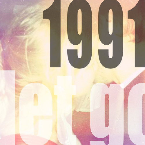 1991 / Let Go