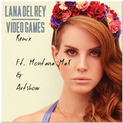 Montana MaX x Artshow x Lana Del Rey - Video Games (remix) (Prod. By SB - SHAUN)