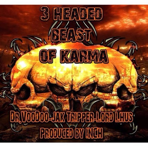 "Jak Progresso, Dr. VooDoo & Lord Lhus - ""3 Headed Beast of Karma"" prod: I.N.C.H"