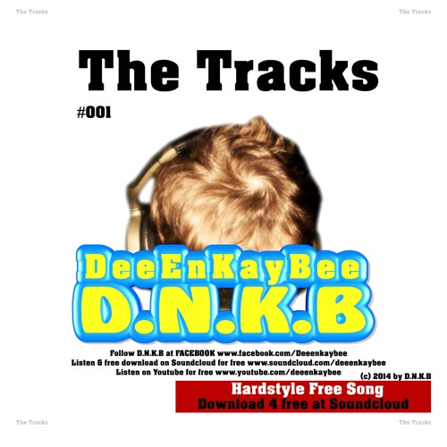 #001 DeeEnKayBee - The Tracks [Style: Hardstyle] Download 4 Free