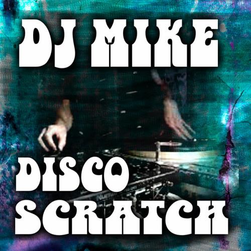 DJ MIKE - DISCO SCRATCH ( Xtramix Edit)