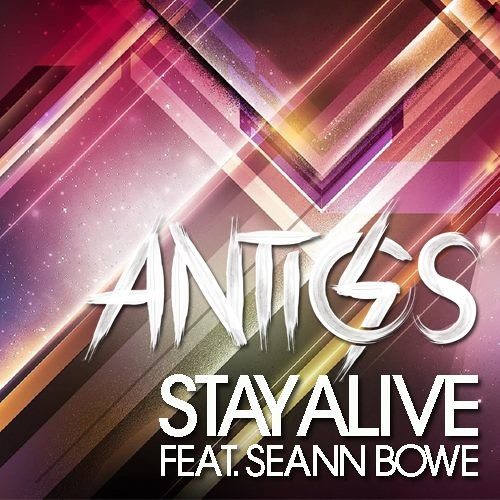 Antics Feat Seann Bowe - Stay Alive (Alexander Som Remix) [Jet Set Usa] OUT NOW