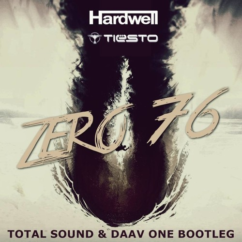 Tiesto & Hardwell - Zero 76 (Total Sound & Daav One Bootleg) // free download!