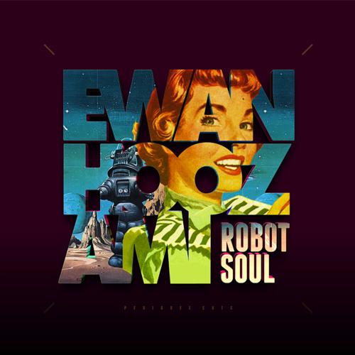 Ewan Hoozami - Robot Soul / Fire In Me Minimix for BBC Introducing