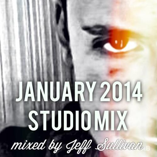 January 2014 Studio Mix || Mixed by Jeff Sullivan