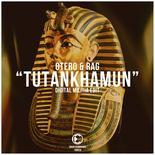 Otero & Rag - Tutankhamun (Digital Militia Edit) | OUT NOW