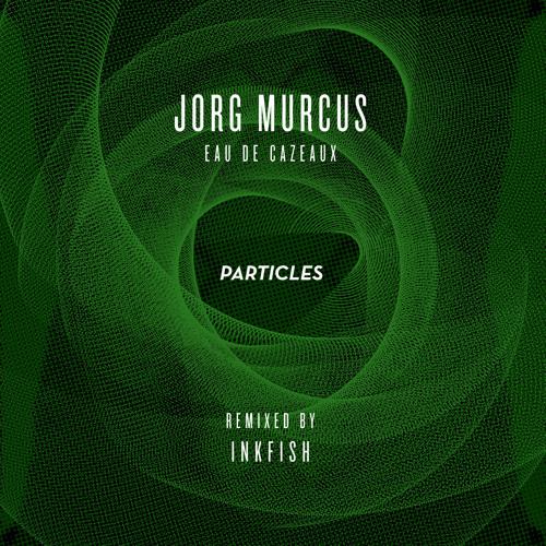 Jorg Murcus - Eau De Cazeaux (Inkfish Remix) - preview