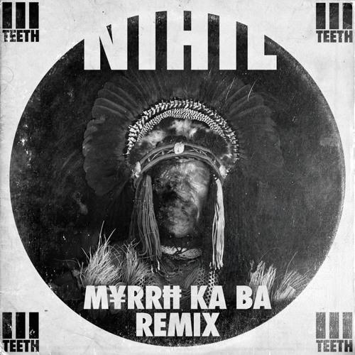 Nihil (M¥rrĦ Ka Ba Remix)