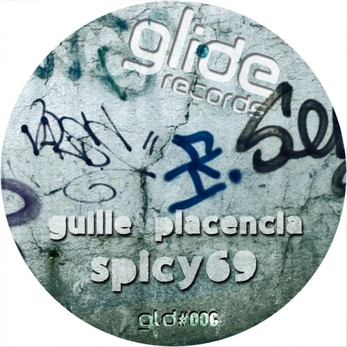 Guille Placencia - Spicy 69 (Original Mix) [Glide]