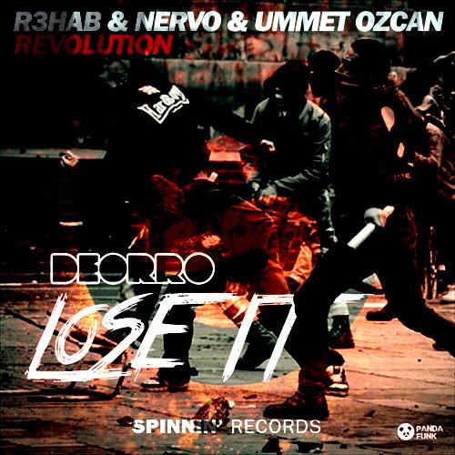 R3hab, Nervo, Ummet Ozcan vs. Deorro - Lose the Revolution (DJ Cheesi Mashup)