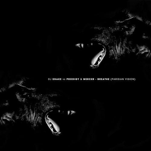DJ SNAKE vs PRODIGY & MERCER - BREATHE (PARISIAN VERSION)