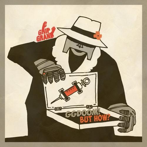 GG DOOM! BUT HOW? -- Grip Grand remixes MF DOOM