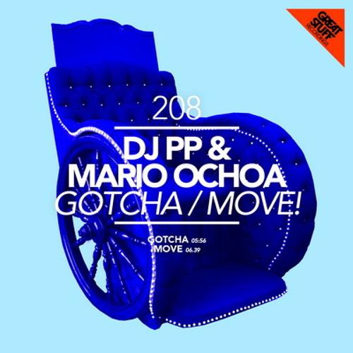 Mario Ochoa, DJ PP - Gotcha (Original Mix)