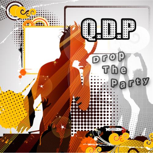 """Q.D.P. - Drop The Party """"Quickmix Mainroom Drop Mix"""" (Produced by Quickmix) FREE DOWNLOAD"""