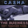Casha - The Business (Tony Takeover Remix)