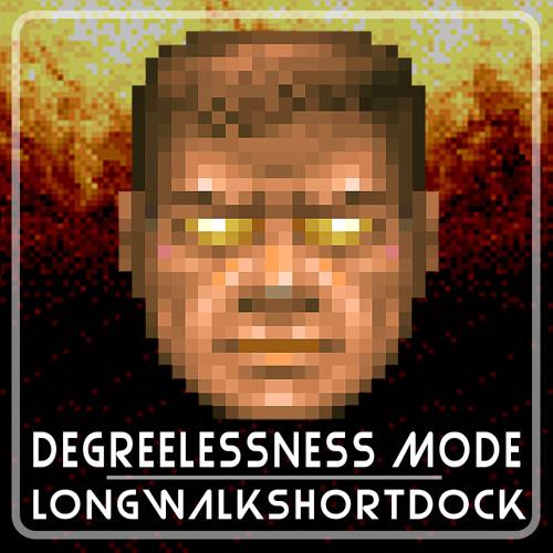 Degreelessness Mode - Longwalkshortdock