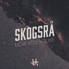 Skogsrå — Now You See Me