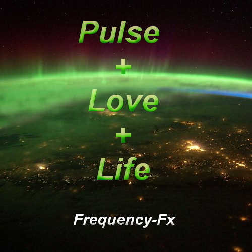 Frequency Fx - Pulse + Love + Life -