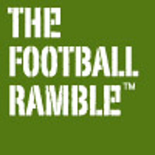 The Football Ramble. Sponsored by Capital One - Semi Final First Leg Preview