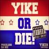 YIKE OR DIE MIXTAPE! (DJ HEISMAN)