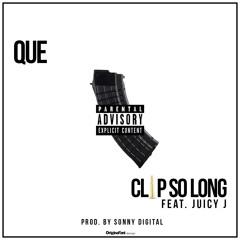 Que Feat. Juicy J - Clip So Long (Prod By Sonny Digital) @whoisque
